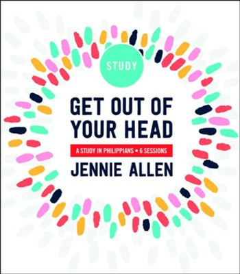 Get Out of Your Head Study Guide   -     By: Jennie Allen
