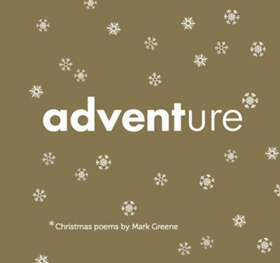 Adventure: Christmas Poems  -     By: Mark Greene