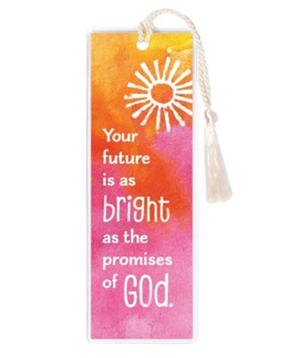 Your Future Is As Bright As the Promises Of God Bookmark  -