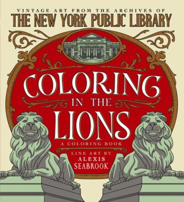 Coloring In The Lions  -     By: Alexis Seabrook     Illustrated By: Alexis Seabrook