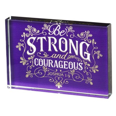 Be Strong and Courageous Glass Plaque  -