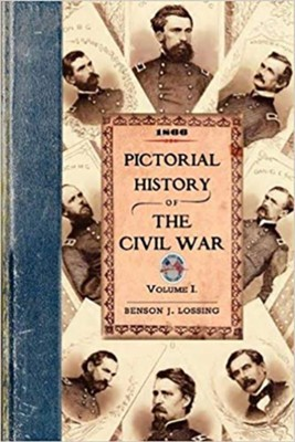 Pictorial History of the Civil War in the United States of America, Volume 1  -     By: Benson Lossing