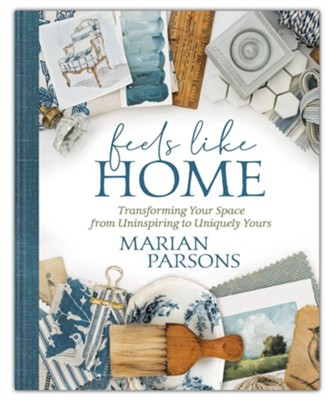 Feels Like Home  -     By: Marian Parsons