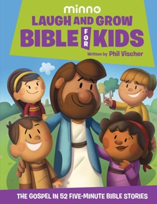 Laugh and Grow Bible for Kids: The Gospel in 52  Five-Minute Bible Stories  -     By: Phil Vischer