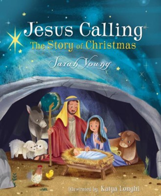 Jesus Calling: The Story of Christmas, Boardbook  -     By: Sarah Young     Illustrated By: Katya Longhi