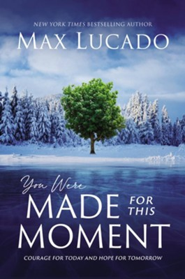 You Were Made for This Moment    -     By: Max Lucado