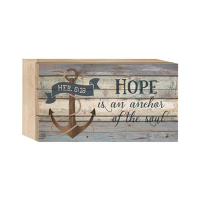 Hope Is An Anchor Of the Soul Tabletop Art  -