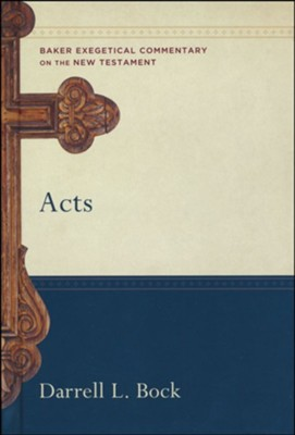 Acts: Baker Exegetical Commentary on the New Testament [BECNT]  -     By: Darrell L. Bock