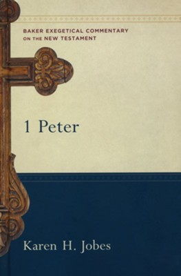 1 Peter: Baker Exegetical Commentary on the New Testament [BECNT]  -     By: Karen H. Jobes