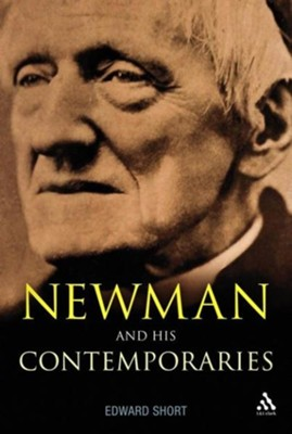 Newman and His Contemporaries  -     By: Edward Short