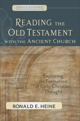 Reading the Old Testament with the Ancient Church  -     By: Ronald E. Heine