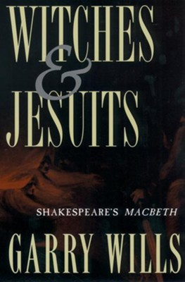 Witches & Jesuits   -     By: Garry Wills