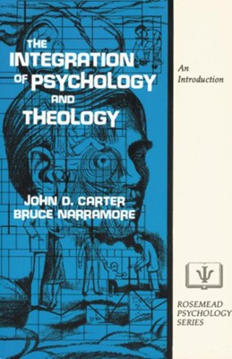 Integration of Psychology and Theology,   -     By: John D. Carter, Dr. Bruce Narramore