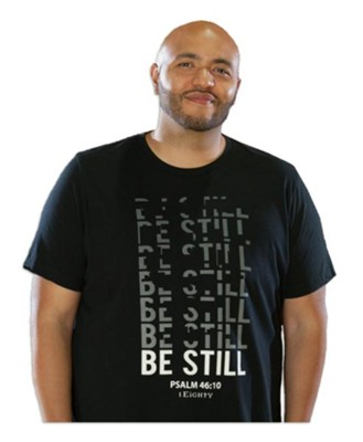 Be Still Shirt, Large  -
