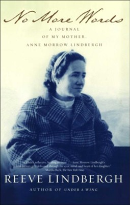 No More Words: A Journal of My Mother, Anne Morrow Lindbergh  -     By: Reeve Lindbergh