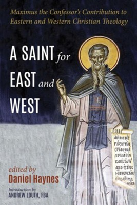 A Saint for East and West  -     Edited By: Daniel Haynes