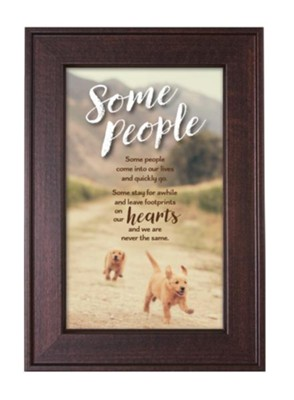 Some People Come Into Our Lives Framed Art  -