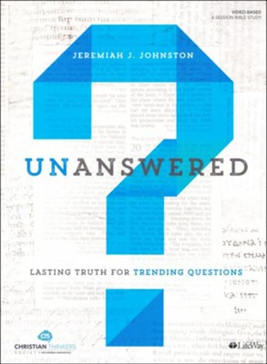 Unanswered - Bible Study Book: Lasting Answers to Trending Questions  -     By: Jeremiah Johnston