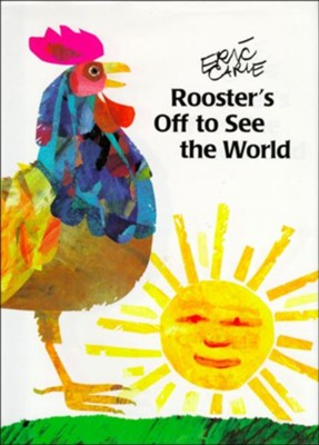 Rooster's Off To See The World  -     By: Eric Carle