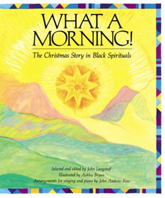 What a Morning! The Christmas Story in Black Spirituals   -     By: John Langstaff, Ashley Bryan