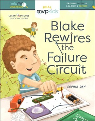 Blake Rewires the Failure Circuit  -     By: Sophia Day, Megan Johnson     Illustrated By: Stephanie Strouse