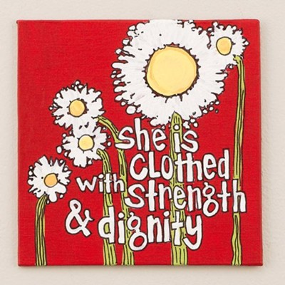 She Is Clothed With Strength And Dignity, Canvas  -