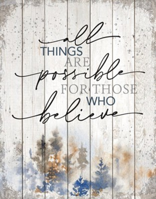 All Things Are Possible, Plaque  -