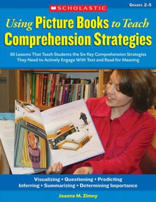 Using Picture Books to Teach Comprehension Strategies  -     By: Joanne Zimny