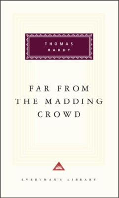 Far from the Madding Crowd, Vol. 0021   -     By: Thomas Hardy, Michael Slater