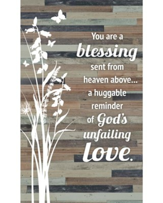 You Are A Blessing Sent From Above Plaque  -