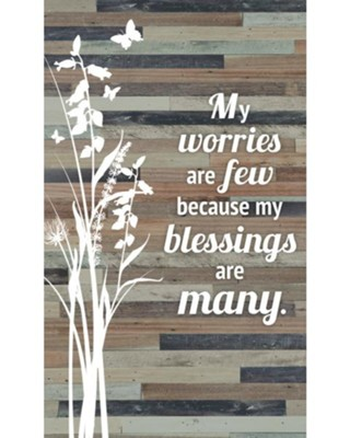 My Worries Are Few Because My Blessings Are Many Plaque  -