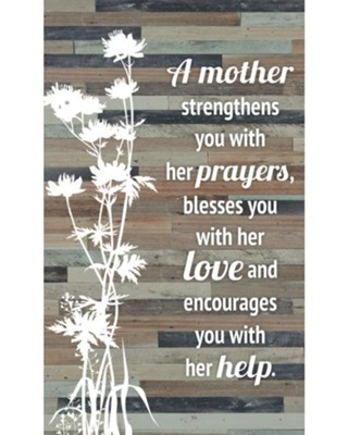 A Mother Strengthens You With Her Prayers Plaque  -