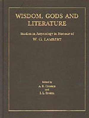 Wisdom, Gods and Literature: Studies in Assyriology in Honour of W. G. Lambert  -     Edited By: Andrew R. George, I.L. Finkel