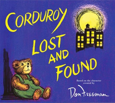 Corduroy Lost and Found  -     By: B.G. Hennessy     Illustrated By: Lisa McCue