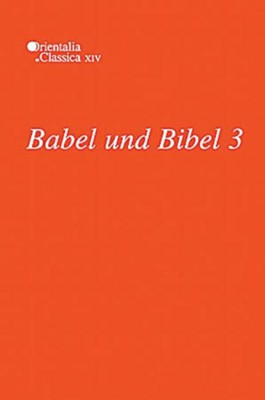 Babel und Bibel 3: Annual of Ancient Near Eastern, Old Testament and Semitic Studies  -     Edited By: Leonid E. Kogan, Natalia Koslova, Sergey Loesov, Serguel Tishchenko