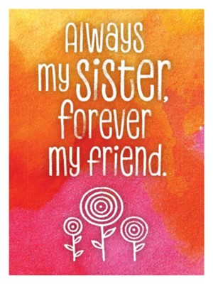 Always My Sister, Forever My Friend Magnet  -