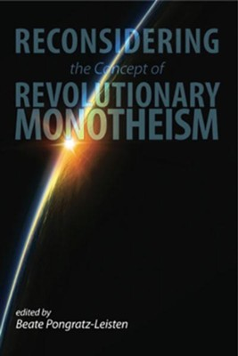 Reconsidering the Concept of Revolutionary Monotheism  -     By: Beate Pongratz-Leisten
