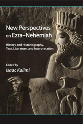 New Perspectives on Ezra-Nehemiah: History and Historiography, Text, Literature, and Interpretation  -     By: Isaac Kalimi