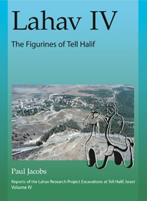 Lahav IV: The Figurines of Tell Halif  -     By: Paul F. Jacobs