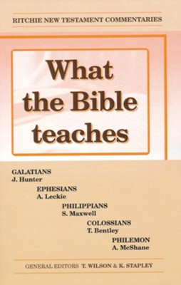 What the Bible Teaches: Galaltians, Ephesians, Philippians, Colossians, Philemon   -     By: John Ritchie