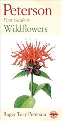 Peterson First Guide to Wildflowers   -     Edited By: Roger Tory Peterson     By: Roger Tory Peterson