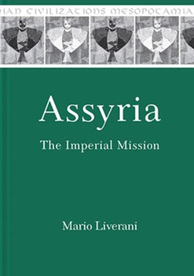 Assyria: The Imperial Mission  -     By: Mario Liverani
