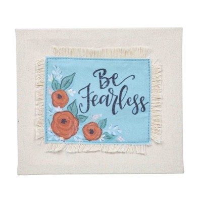 Be Fearless Fringe Sign  -