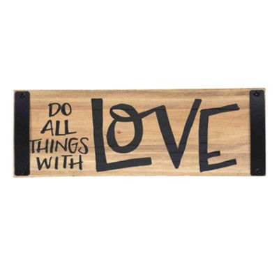 Do All Things With Love Block Sign  -