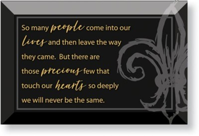 So Many People Come Into Our Lives, Glass Plaque  -