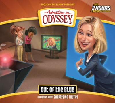 Adventures in Odyssey #68: Out of the Blue  -     By: Focus on the Family