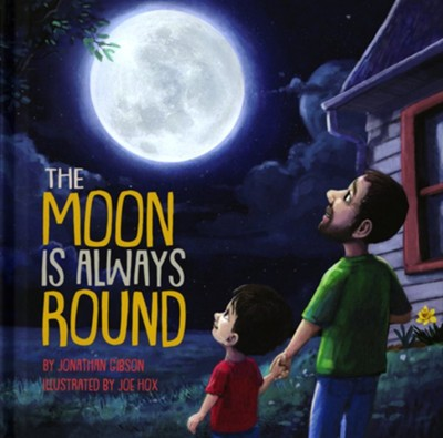 The Moon is Always Round  -     By: Jonathan Gibson     Illustrated By: Jo Hox