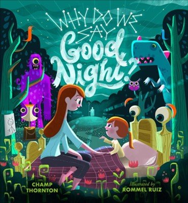 Why Do We Say Good Night?  -     By: Champ Thornton