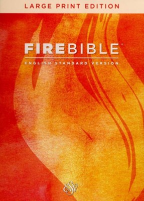 Fire Bible: English Standard Version, Large Print edition, bonded leather  -