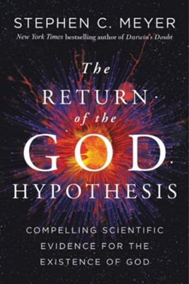 The Return of the God Hypothesis: Compelling Scientific Evidence for the Existence of God  -     By: Stephen C. Meyer